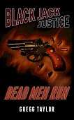 Black Jack Justice: Dead Men Run - Thumbnail